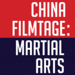 China Filmtage – Martial Arts Events im Kino Monopol