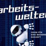 """18. Münchner Wissenschaftstage 10. bis 13. November  """"Arbeitswelten – Ideen für eine bessere Zukunft"""""""