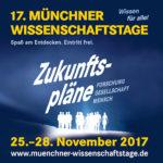 17. Münchner Wissenschaftstage 25.11.-28.11.2017